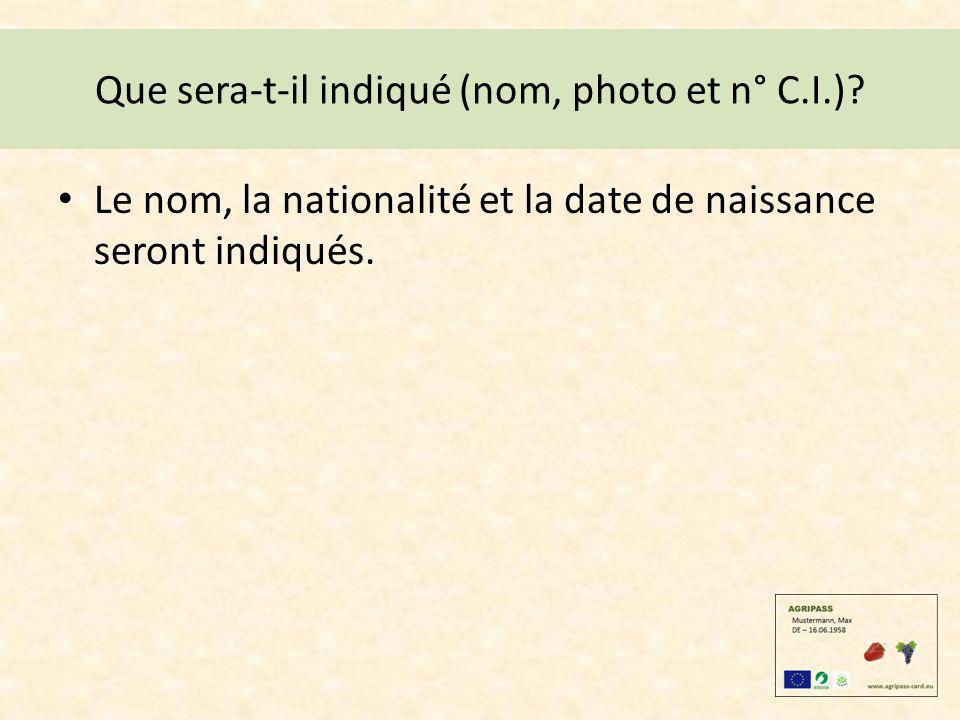 Que sera-t-il indiqué (nom, photo et n° C.I.)? Le nom, la nationalité et la date de naissance seront indiqués.