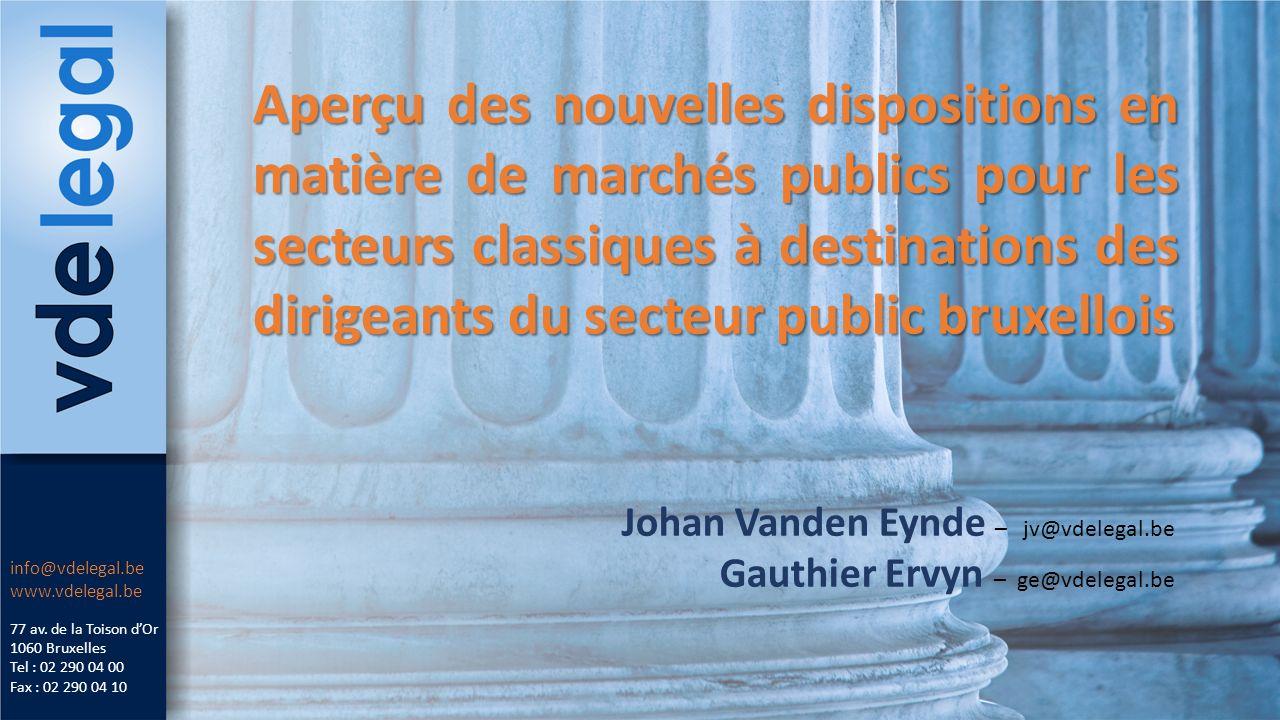 Aperçu des nouvelles dispositions en matière de marchés publics pour les secteurs classiques à destinations des dirigeants du secteur public bruxellois 77 av.
