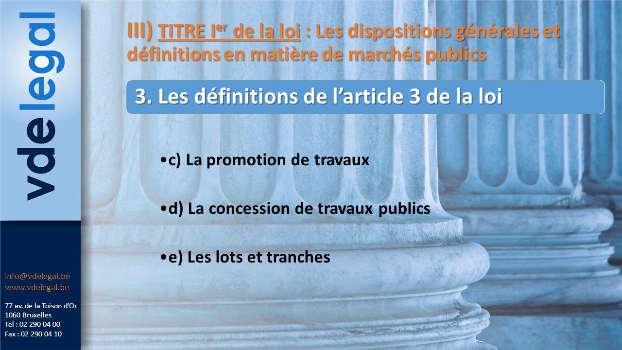 III) TITRE I er de la loi : Les dispositions générales et définitions en matière de marchés publics 77 av.