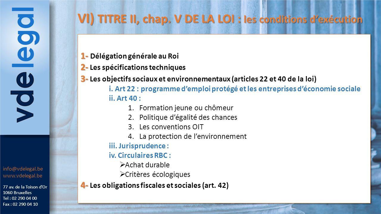 VI) TITRE II, chap. V DE LA LOI : les conditions dexécution 77 av.