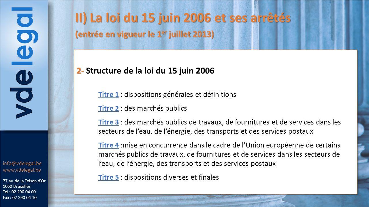 II) La loi du 15 juin 2006 et ses arrêtés (entrée en vigueur le 1 er juillet 2013) 77 av.