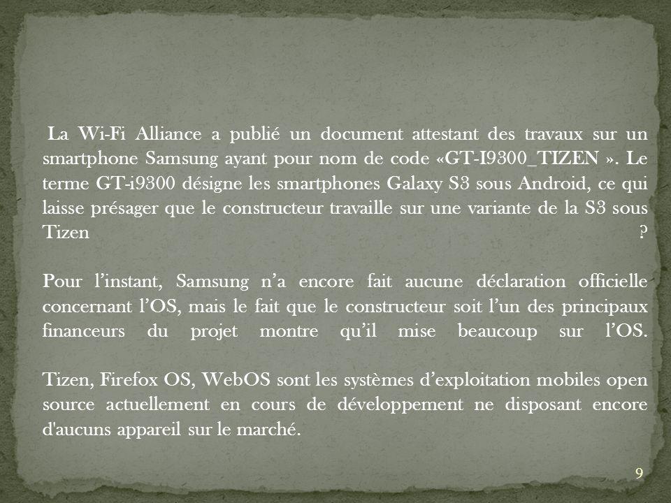 La Wi-Fi Alliance a publié un document attestant des travaux sur un smartphone Samsung ayant pour nom de code «GT-I9300_TIZEN ».