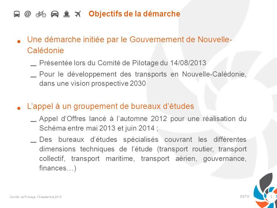 Objectifs de la démarche Une démarche initiée par le Gouvernement de Nouvelle- Calédonie – Présentée lors du Comité de Pilotage du 14/08/2013 – Pour l