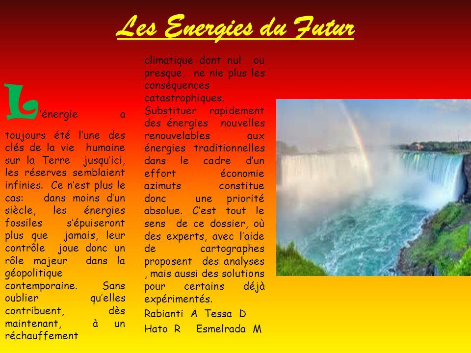 Les Energies du Futur L énergie a toujours été lune des clés de la vie humaine sur la Terre jusquici, les réserves semblaient infinies. Ce nest plus l