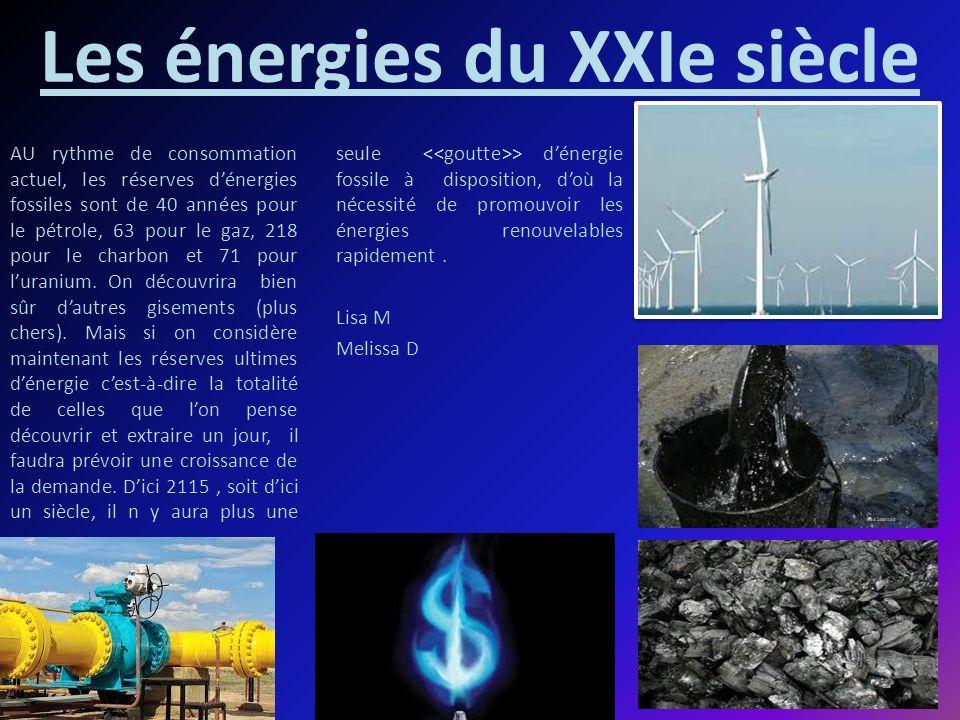 Les énergies du XXIe siècle AU rythme de consommation actuel, les réserves dénergies fossiles sont de 40 années pour le pétrole, 63 pour le gaz, 218 p