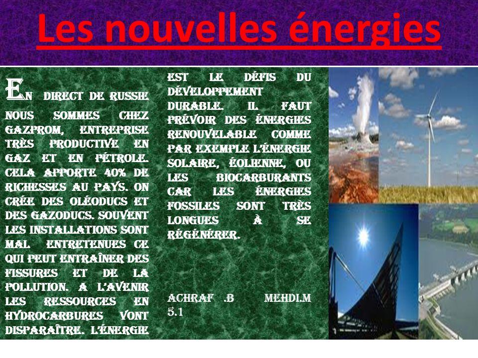 Enquête sur les énergies du XXIe siècle B onjour, ici Kheira et Youssra.