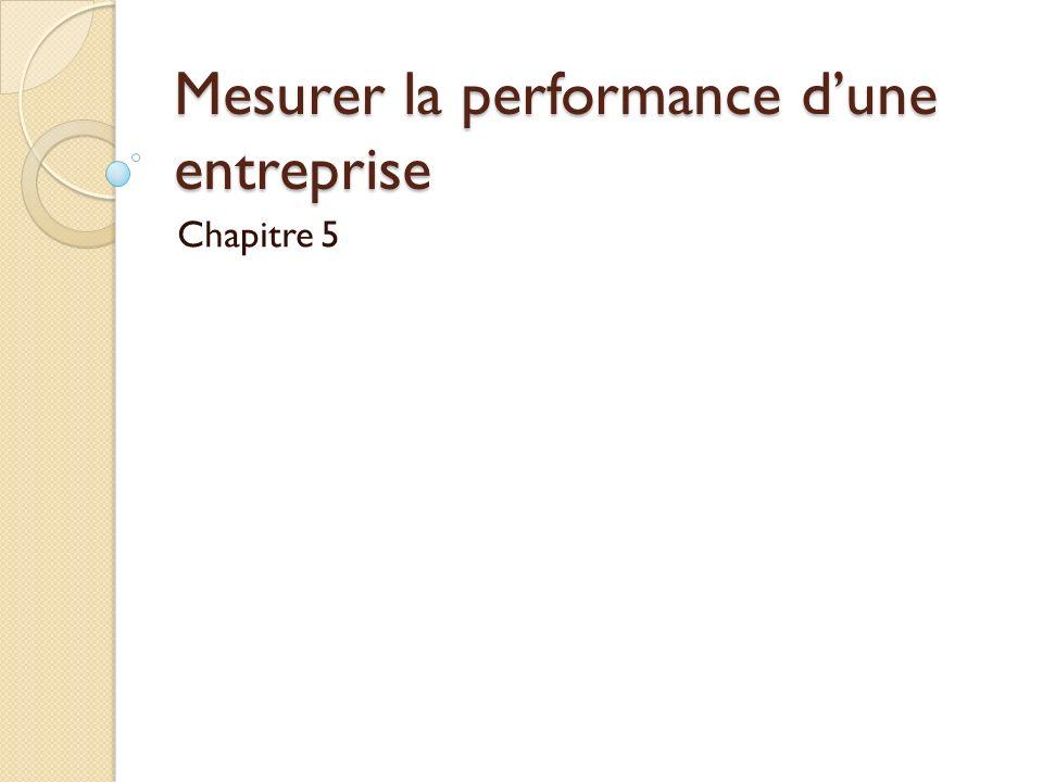 Mesurer la performance dune entreprise Chapitre 5