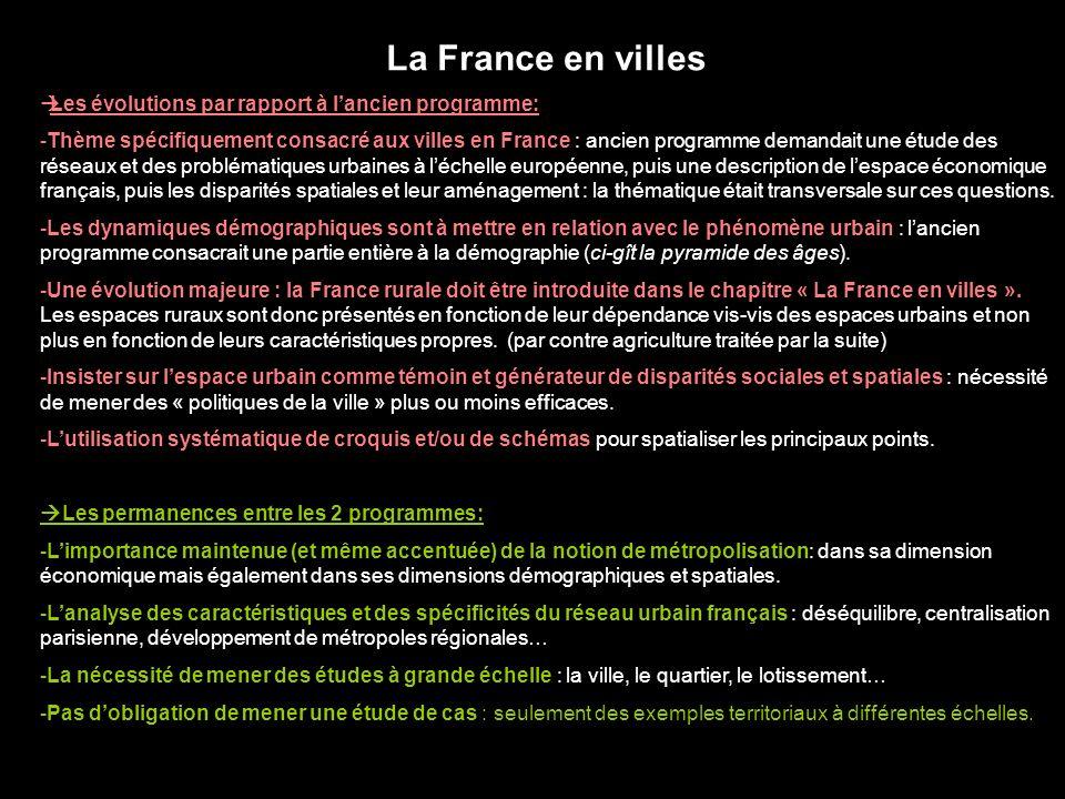 La France en villes Les évolutions par rapport à lancien programme: -Thème spécifiquement consacré aux villes en France : ancien programme demandait u