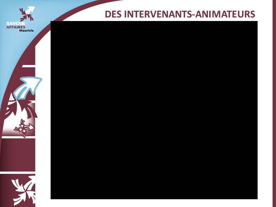 DES INTERVENANTS-ANIMATEURS