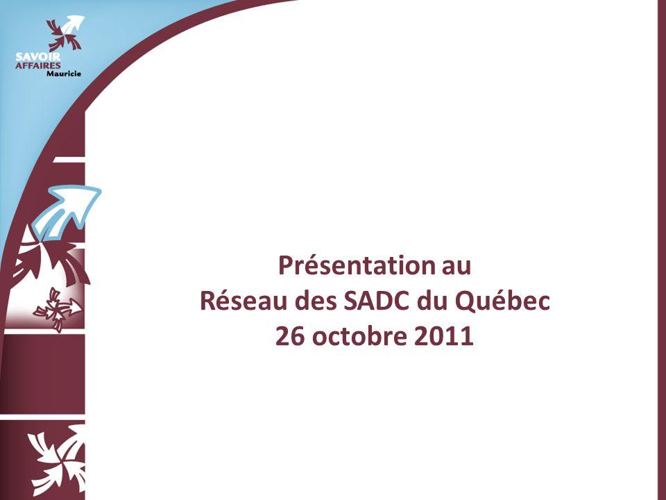 Présentation au Réseau des SADC du Québec 26 octobre 2011