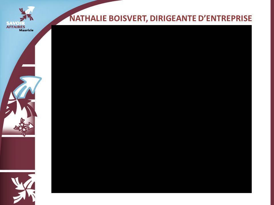 NATHALIE BOISVERT, DIRIGEANTE DENTREPRISE