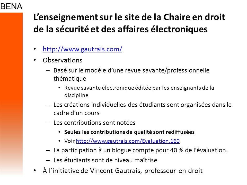 Lenseignement sur le site de la Chaire en droit de la sécurité et des affaires électroniques http://www.gautrais.com/ Observations – Basé sur le modèl