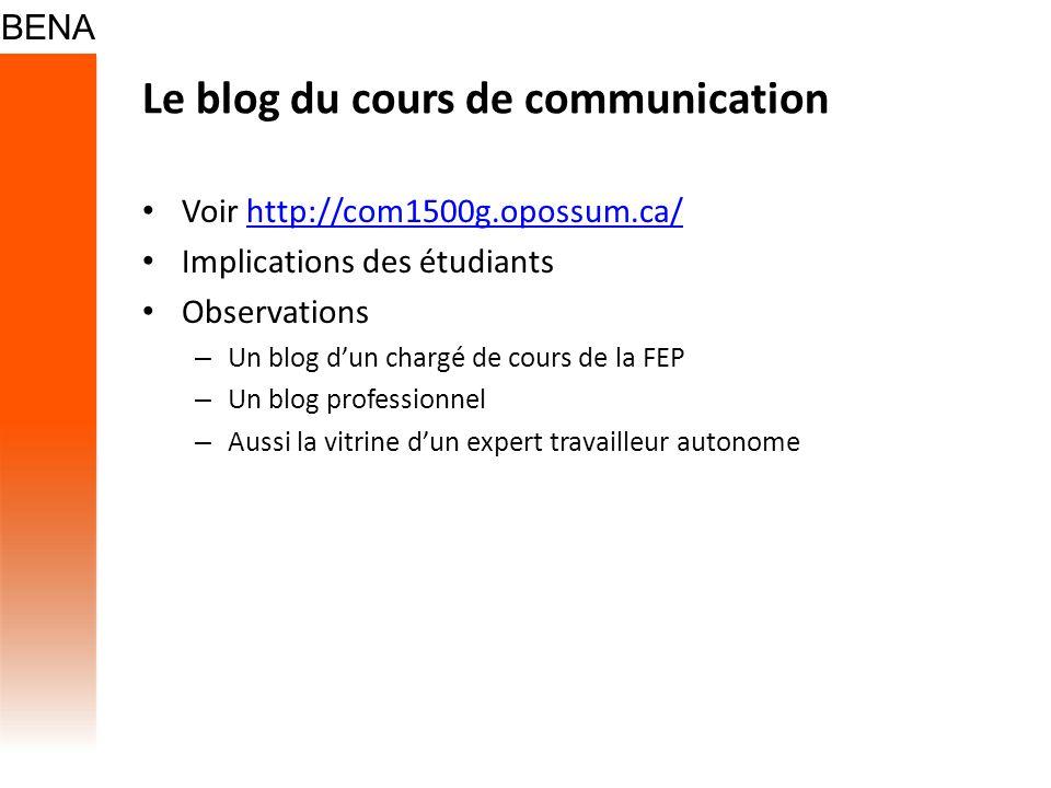 Le blog du cours de communication Voir http://com1500g.opossum.ca/http://com1500g.opossum.ca/ Implications des étudiants Observations – Un blog dun ch