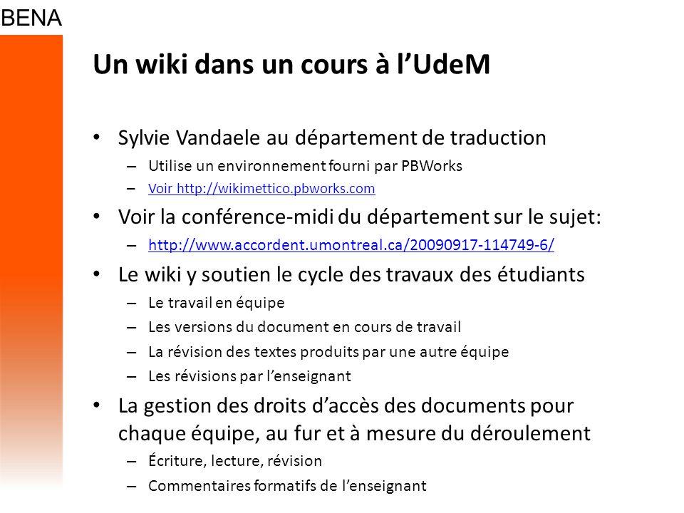Un wiki dans un cours à lUdeM Sylvie Vandaele au département de traduction – Utilise un environnement fourni par PBWorks – Voir http://wikimettico.pbw