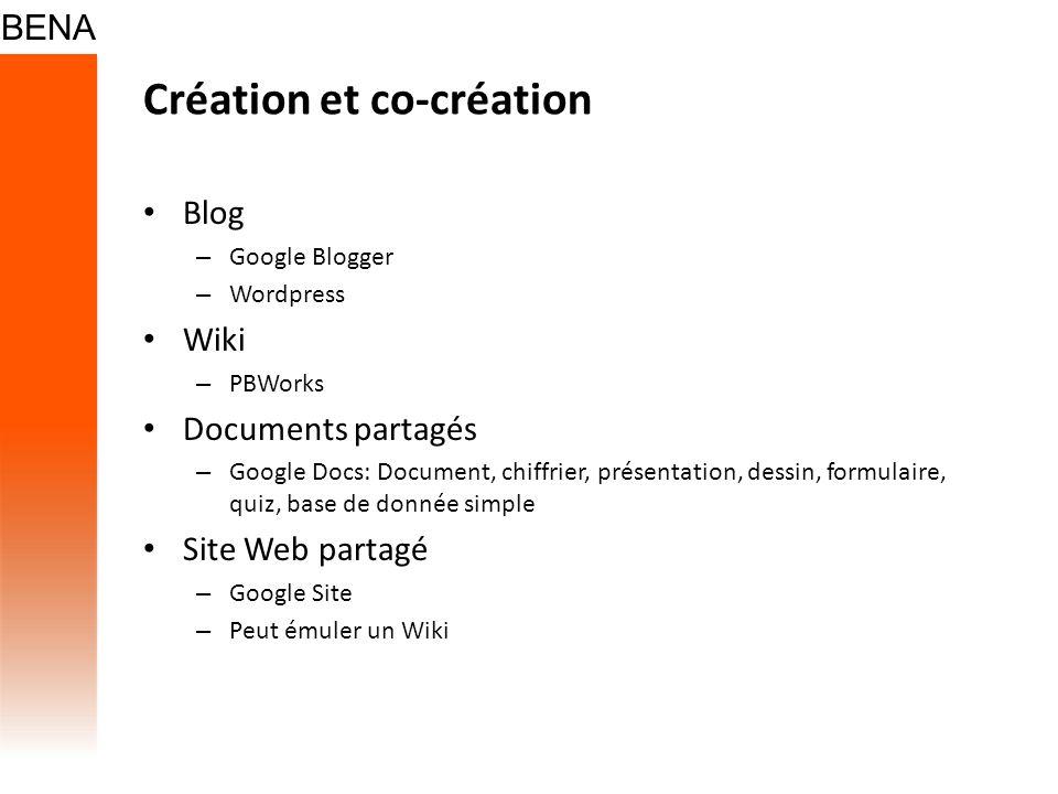 Création et co-création Blog – Google Blogger – Wordpress Wiki – PBWorks Documents partagés – Google Docs: Document, chiffrier, présentation, dessin,