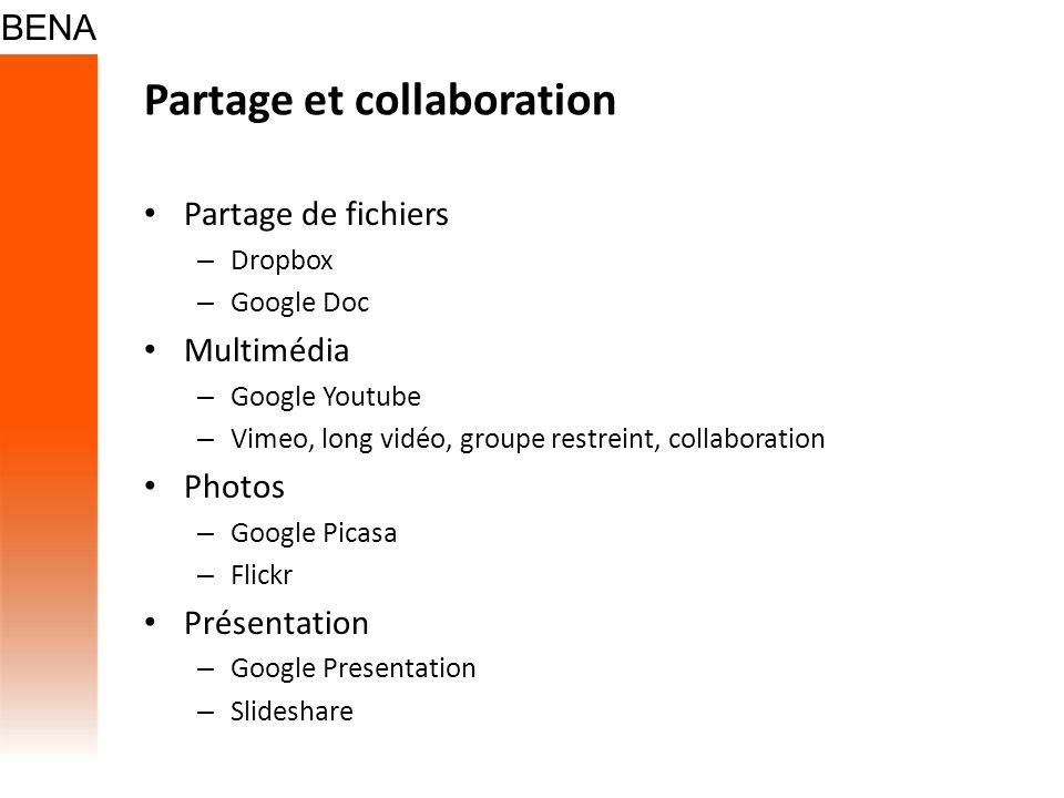Partage et collaboration Partage de fichiers – Dropbox – Google Doc Multimédia – Google Youtube – Vimeo, long vidéo, groupe restreint, collaboration P