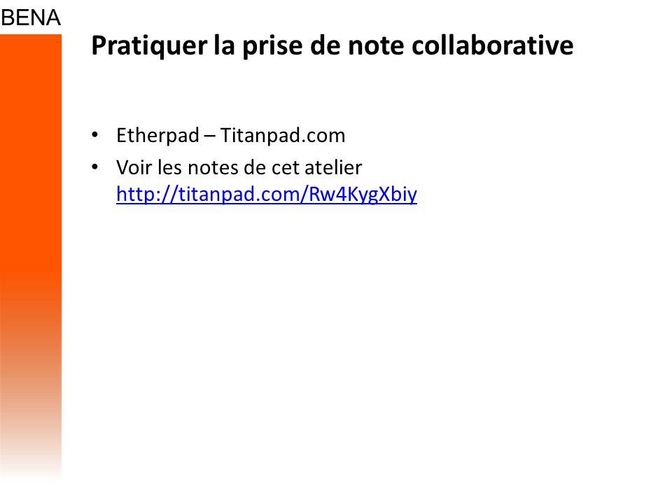 Pratiquer la prise de note collaborative Etherpad – Titanpad.com Voir les notes de cet atelier http://titanpad.com/Rw4KygXbiy http://titanpad.com/Rw4K
