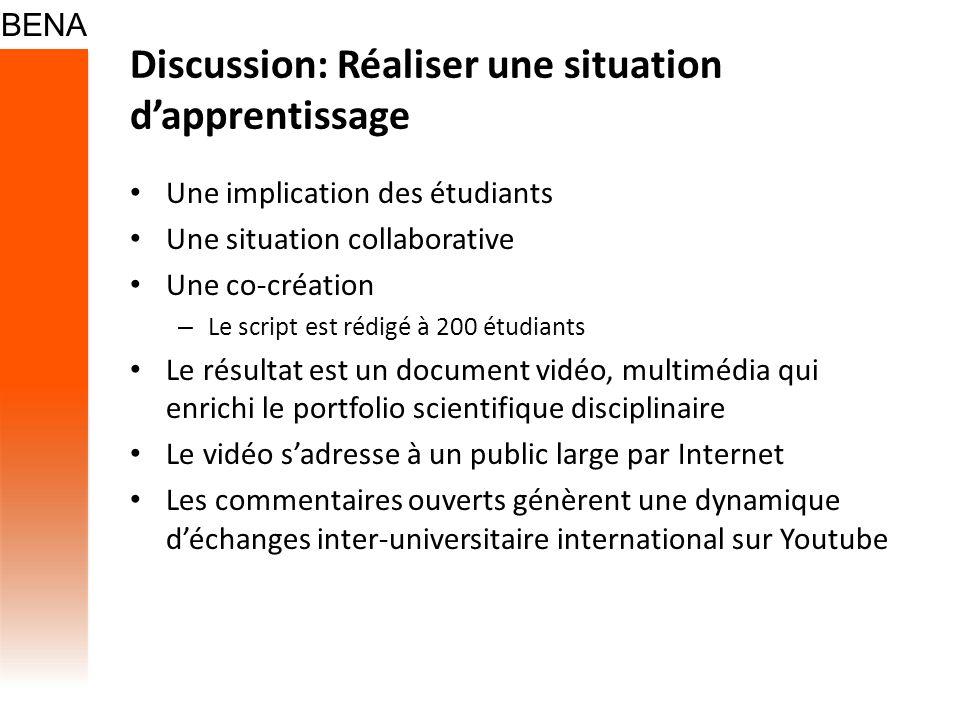 Discussion: Réaliser une situation dapprentissage Une implication des étudiants Une situation collaborative Une co-création – Le script est rédigé à 2