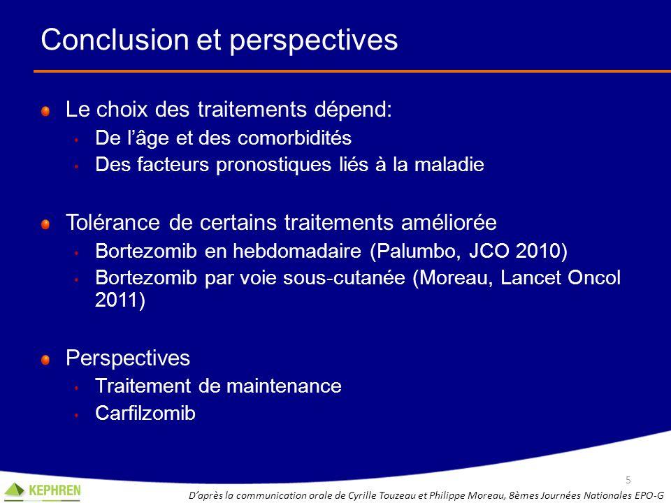 Conclusion et perspectives Le choix des traitements dépend: De lâge et des comorbidités Des facteurs pronostiques liés à la maladie Tolérance de certa