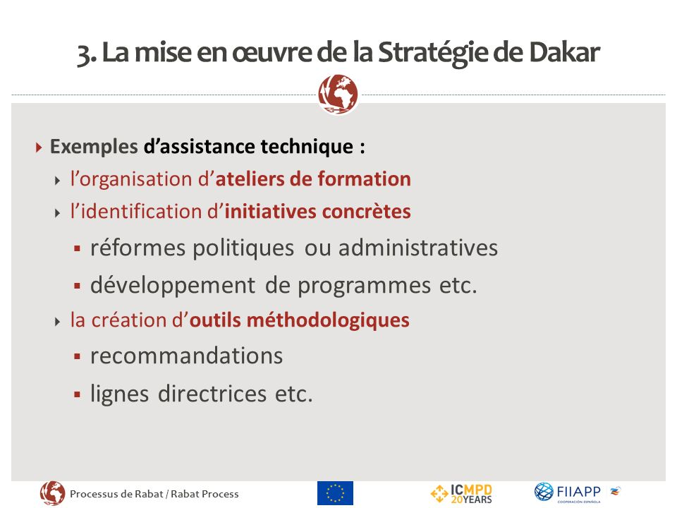 Processus de Rabat / Rabat Process 3. La mise en œuvre de la Stratégie de Dakar Exemples dassistance technique : lorganisation dateliers de formation