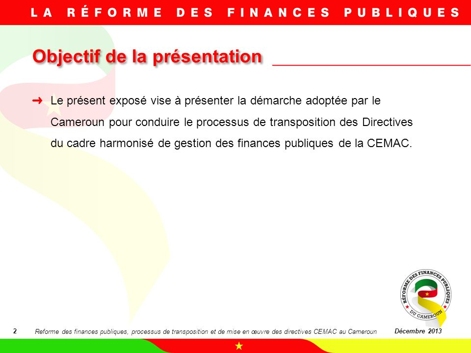 Le présent exposé vise à présenter la démarche adoptée par le Cameroun pour conduire le processus de transposition des Directives du cadre harmonisé d