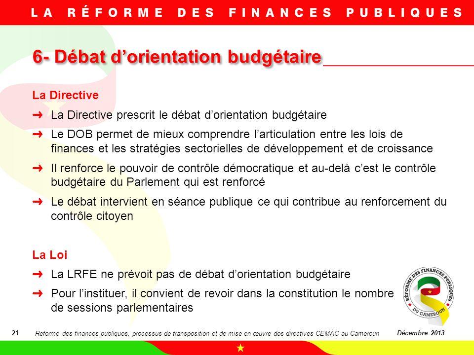 6- Débat dorientation budgétaire 21Décembre 2013 La Directive La Directive prescrit le débat dorientation budgétaire Le DOB permet de mieux comprendre