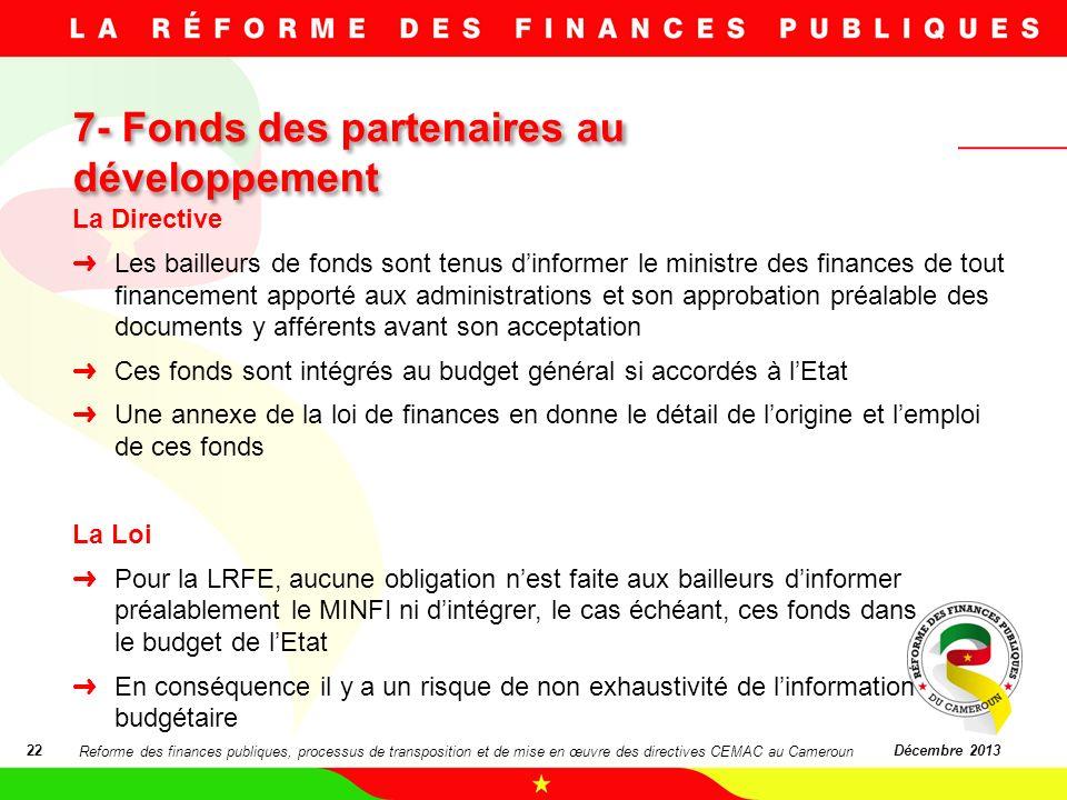 7- Fonds des partenaires au développement 7- Fonds des partenaires au développement 22Décembre 2013 La Directive Les bailleurs de fonds sont tenus din