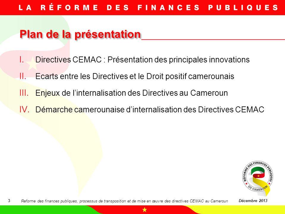 I. Directives CEMAC : Présentation des principales innovations II. Ecarts entre les Directives et le Droit positif camerounais III. Enjeux de linterna