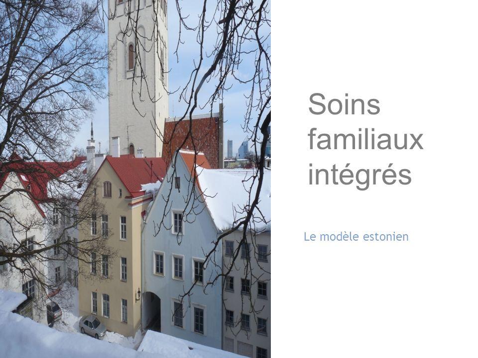 Family Integrated Care Le modèle estonien Soins familiaux intégrés