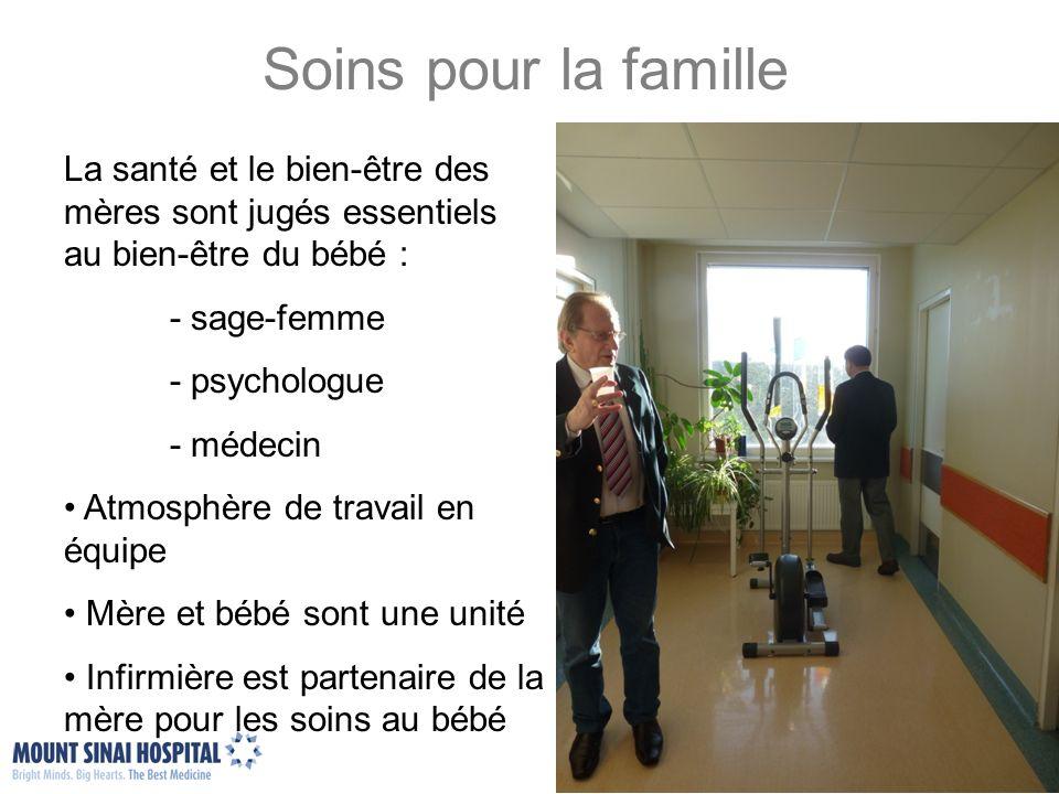 La santé et le bien-être des mères sont jugés essentiels au bien-être du bébé : - sage-femme - psychologue - médecin Atmosphère de travail en équipe M