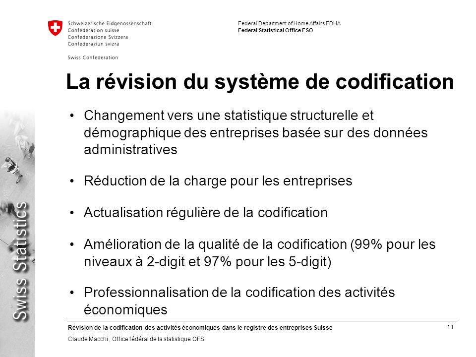 11 Révision de la codification des activités économiques dans le registre des entreprises Suisse Claude Macchi, Office fédéral de la statistique OFS F