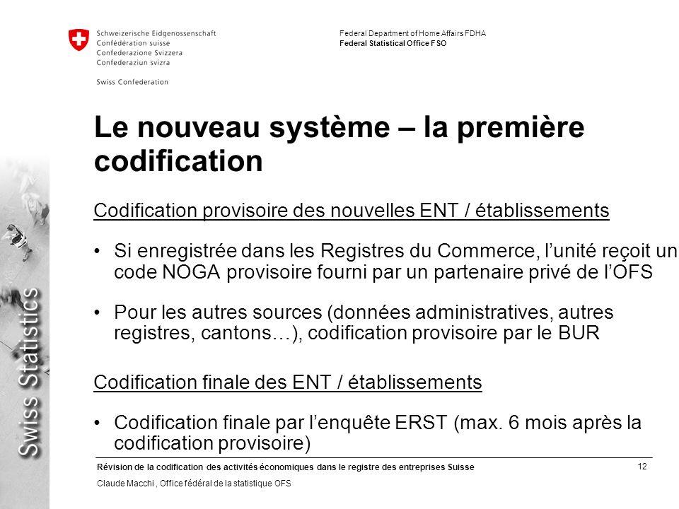 12 Révision de la codification des activités économiques dans le registre des entreprises Suisse Claude Macchi, Office fédéral de la statistique OFS F