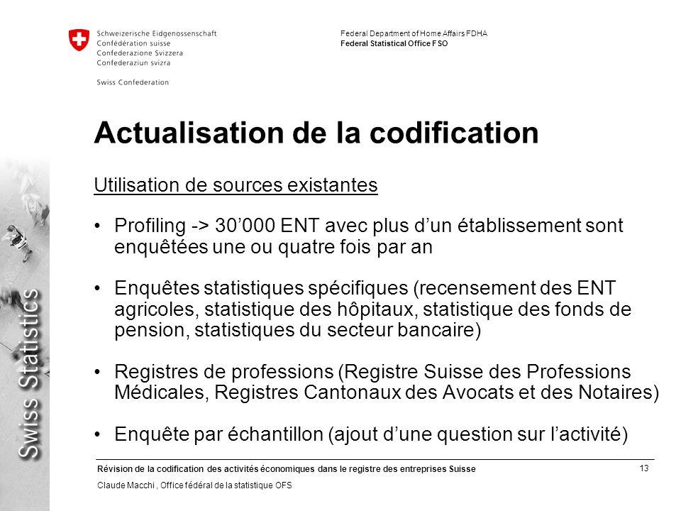 13 Révision de la codification des activités économiques dans le registre des entreprises Suisse Claude Macchi, Office fédéral de la statistique OFS F
