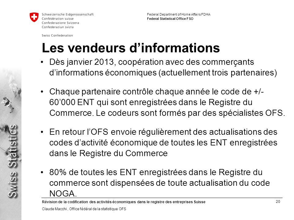 20 Révision de la codification des activités économiques dans le registre des entreprises Suisse Claude Macchi, Office fédéral de la statistique OFS F