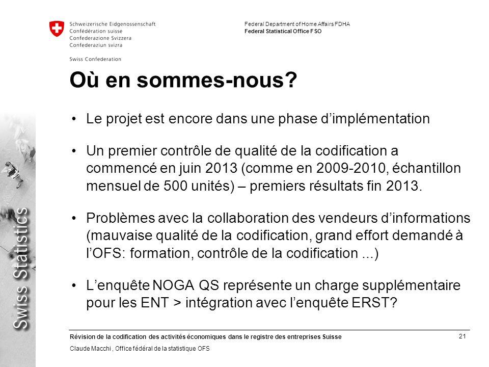 21 Révision de la codification des activités économiques dans le registre des entreprises Suisse Claude Macchi, Office fédéral de la statistique OFS F