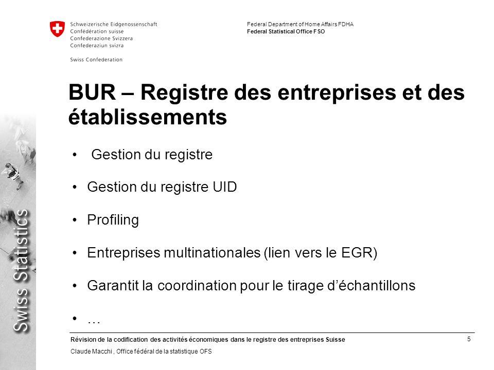 5 Révision de la codification des activités économiques dans le registre des entreprises Suisse Claude Macchi, Office fédéral de la statistique OFS Fe