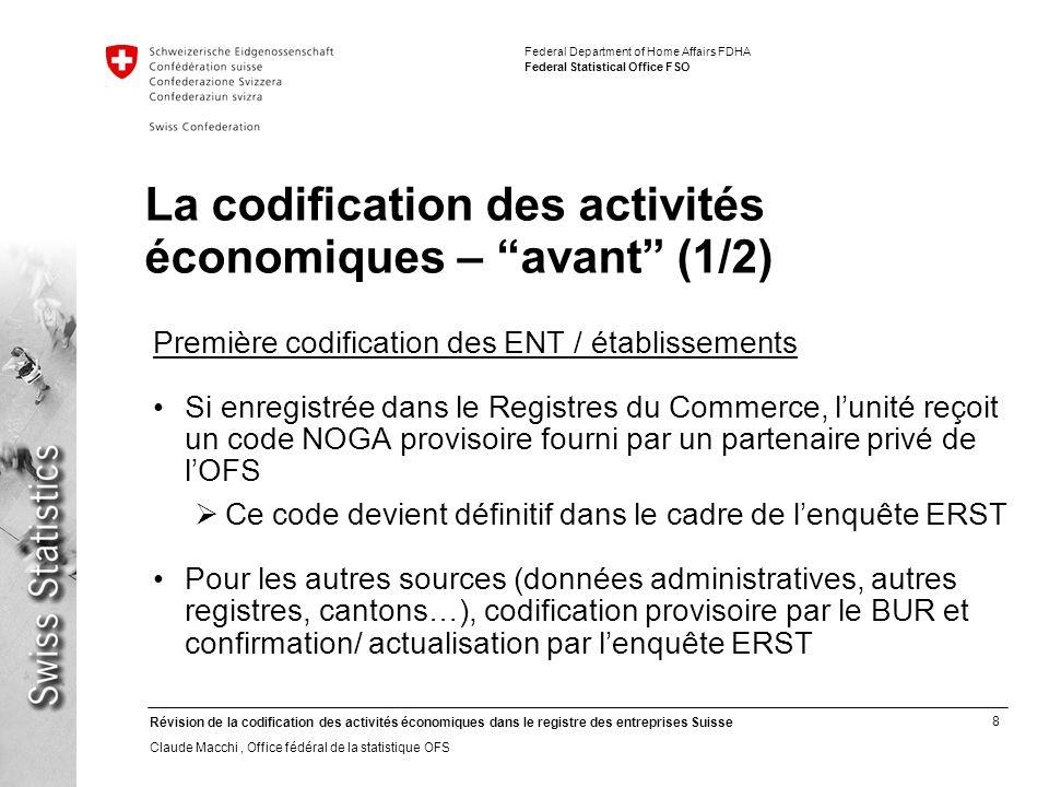 8 Révision de la codification des activités économiques dans le registre des entreprises Suisse Claude Macchi, Office fédéral de la statistique OFS Fe