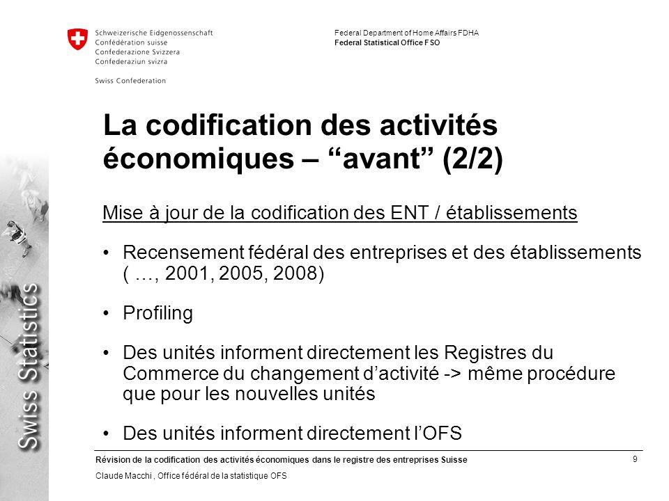 9 Révision de la codification des activités économiques dans le registre des entreprises Suisse Claude Macchi, Office fédéral de la statistique OFS Fe