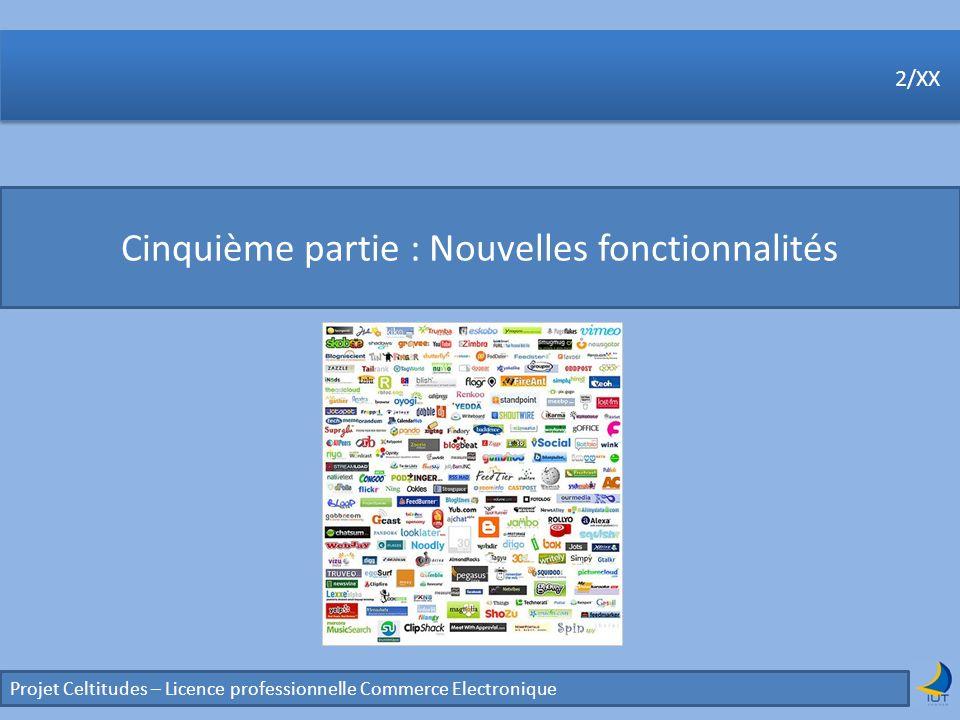 Projet Celtitudes – Licence professionnelle Commerce Electronique 2/XX Cinquième partie : Nouvelles fonctionnalités