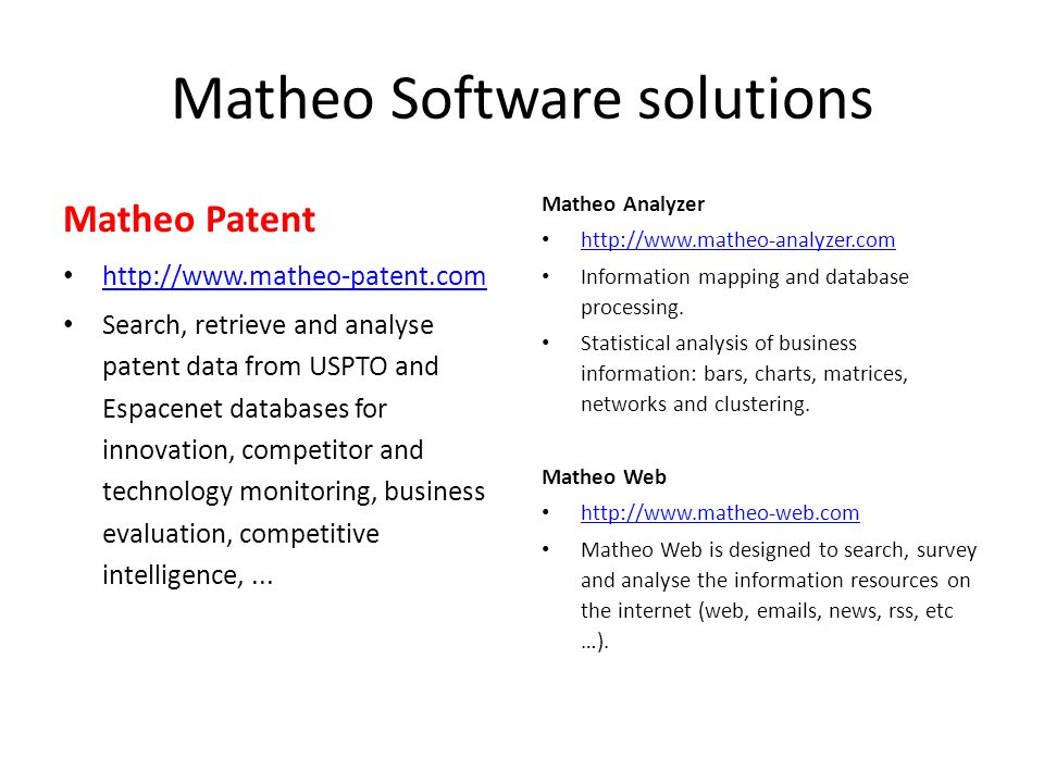 Matheo Software solutions Matheo Patent http://www.matheo-patent.com Search, retrieve and analyse patent data from USPTO and Espacenet databases for i