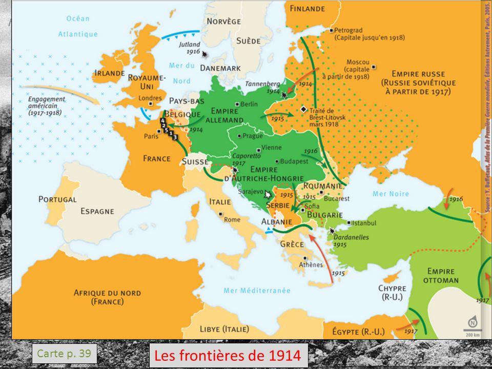 Carte p. 39 Les frontières de 1914