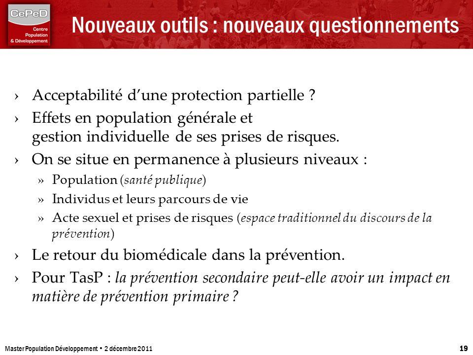 Nouveaux outils : nouveaux questionnements Acceptabilité dune protection partielle ? Effets en population générale et gestion individuelle de ses pris