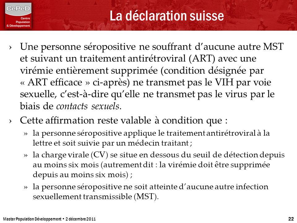 La déclaration suisse Une personne séropositive ne souffrant daucune autre MST et suivant un traitement antirétroviral (ART) avec une virémie entièrem