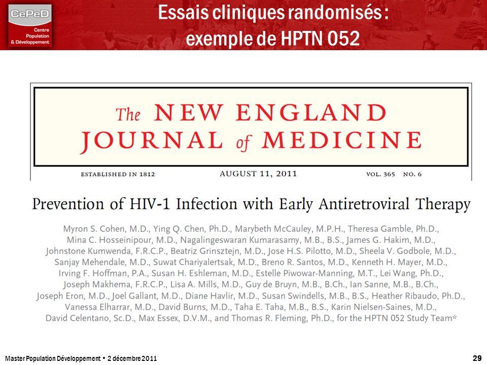 Essais cliniques randomisés : exemple de HPTN 052 Master Population Développement 2 décembre 2011 29