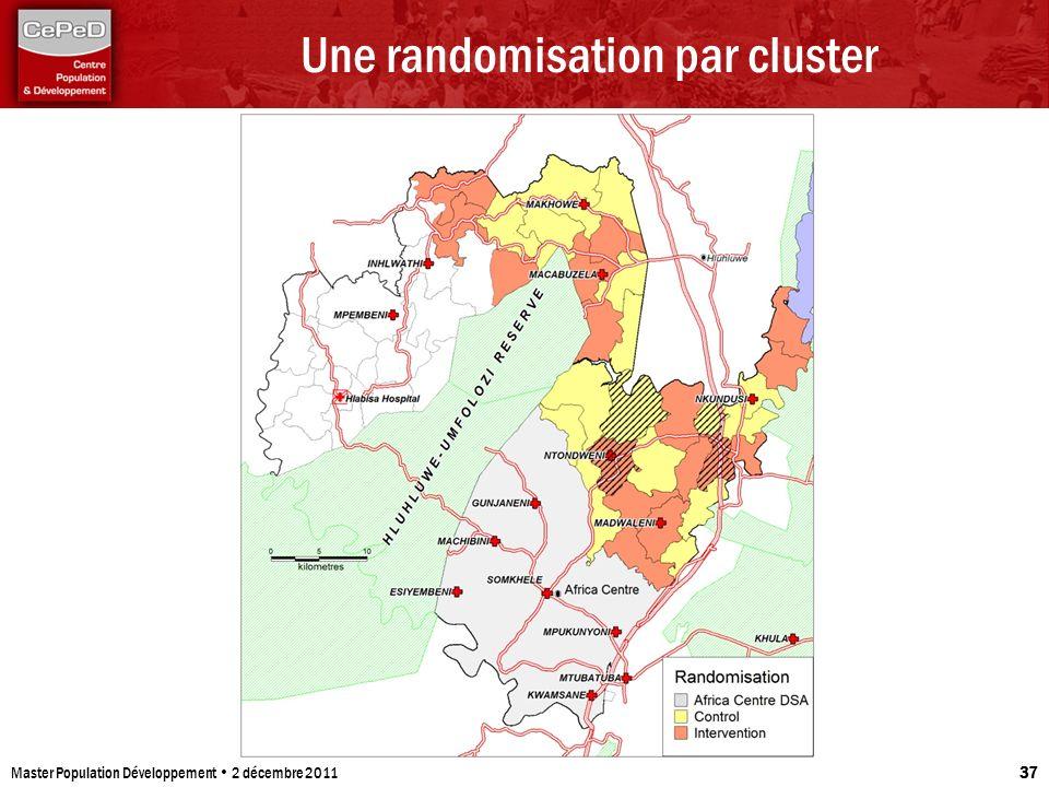 Une randomisation par cluster Master Population Développement 2 décembre 2011 37