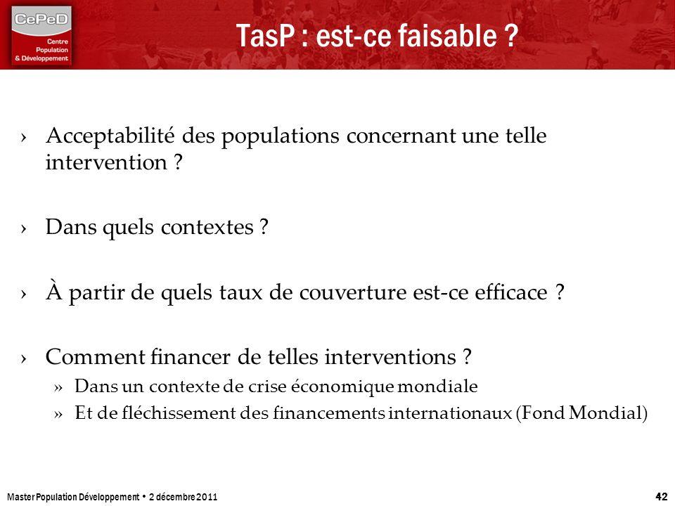 TasP : est-ce faisable ? Acceptabilité des populations concernant une telle intervention ? Dans quels contextes ? À partir de quels taux de couverture