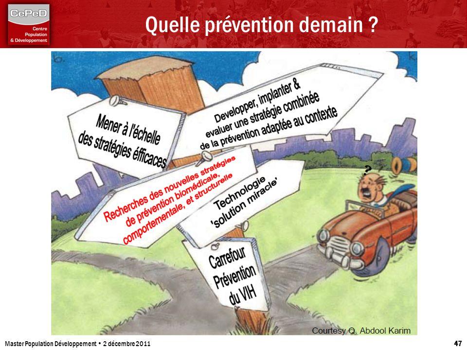 Quelle prévention demain ? Master Population Développement 2 décembre 2011 47