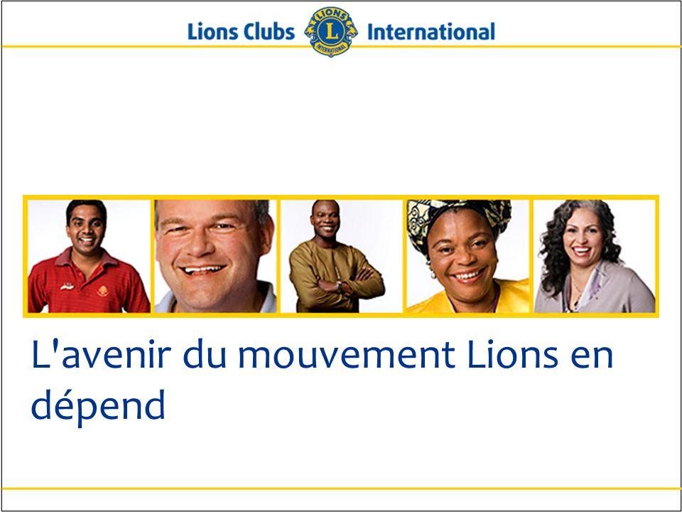 L'avenir du mouvement Lions en dépend