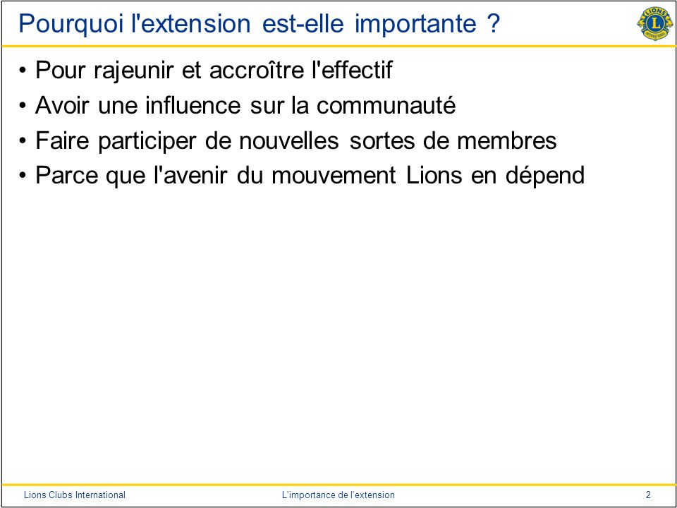 2Lions Clubs InternationalL importance de l extension Pourquoi l extension est-elle importante .