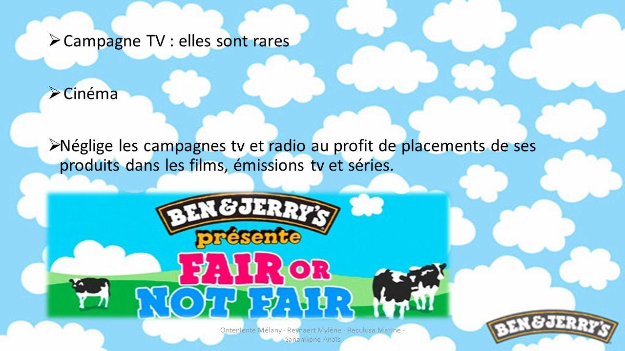 Campagne TV : elles sont rares Cinéma Néglige les campagnes tv et radio au profit de placements de ses produits dans les films, émissions tv et séries